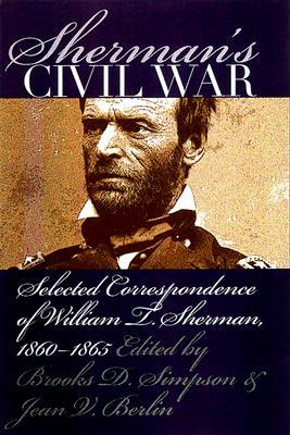 Image for Sherman's Civil War: Selected Correspondence of William T. Sherman, 1860-1865 (Civil War America)