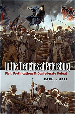 Image for In the Trenches at Petersburg: Field Fortifications & Confederate Defeat