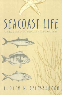 Image for Seacoast Life: An Ecological Guide to Natural Seashore Communities in North Carolina