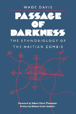 Image for Passage of Darkness: The Ethnobiology of the Haitian Zombie