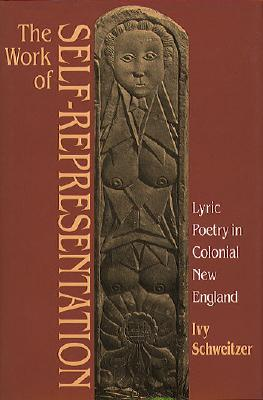 Image for The Work of Self-Representation: Lyric Poetry in Colonial New England