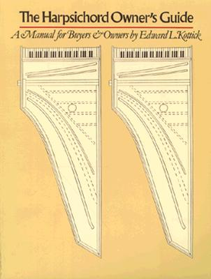 Image for The Harpsichord Owner's Guide: A Manual for Buyers and Owners