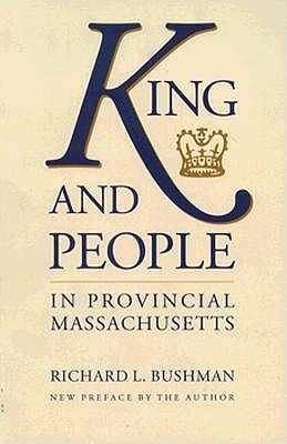 Image for KING AND PEOPLE IN PROVINCIAL MASSACHUSETTS
