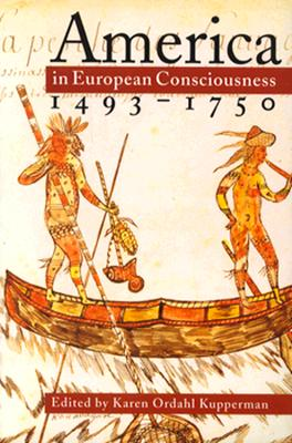 Image for America in European Consciousness, 1493-1750 (Published by the Omohundro Institute of Early American History and Culture and the University of North Carolina Press)