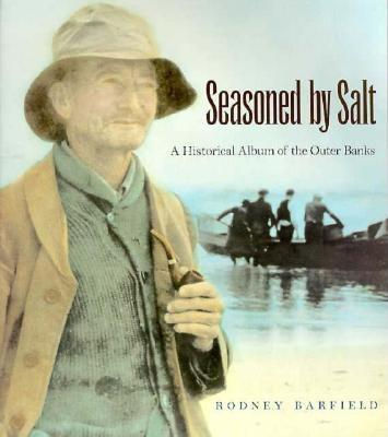 Seasoned By Salt: A Historical Album of the Outer Banks (23), Barfield, Rodney D.