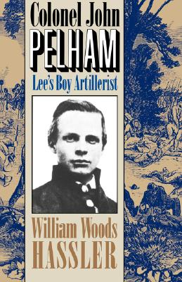 Image for Colonel John Pelham: Lee's Boy Artillerist