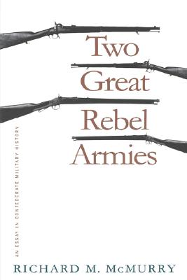 Image for Two Great Rebel Armies: An Essay in Confederate Military History (Civil War America)