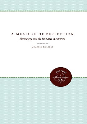 Image for A Measure of Perfection: Phrenology and the Fine Arts in America (Cultural Studies of the United States)