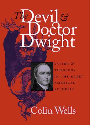 Image for The Devil and Doctor Dwight (Published by the Omohundro Institute of Early American History and Culture and the University of North Carolina Press)