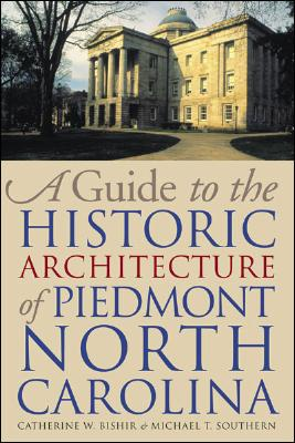 Image for A Guide to the Historic Architecture of Piedmont North Carolina