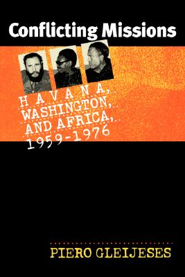 Image for Conflicting Missions: Havana, Washington, and Africa, 1959-1976