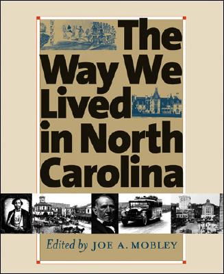 Image for The Way We Lived in North Carolina (Published in Association with the Office of Archives and His)