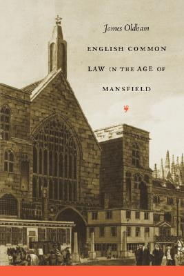 English Common Law in the Age of Mansfield, James Oldham.