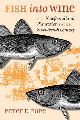 Image for Fish into Wine:  The Newfoundland Plantation in the Seventeenth Century