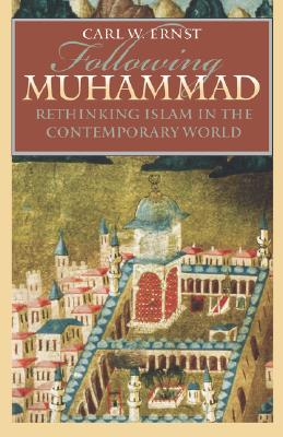 Image for Following Muhammad: Rethinking Islam in the contemporary world