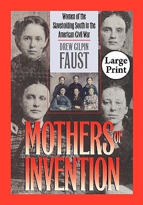 Image for Mothers of Invention: Women of the Slaveholding South in the American Civil War (Civil War America (Paperback))