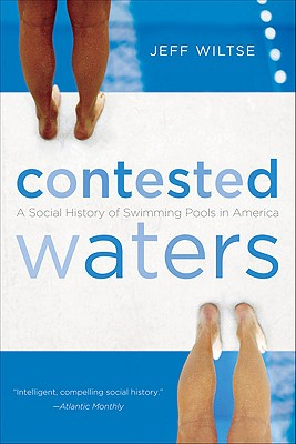 Image for Contested Waters: A Social History of Swimming Pools in America