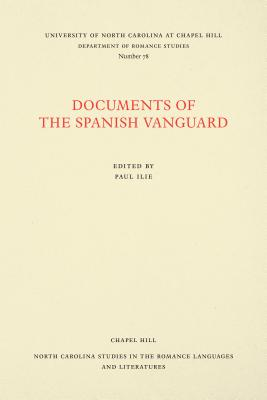 Documents of the Spanish Vanguard (North Carolina Studies in the Romance Languages and Literatures) (Spanish Edition)