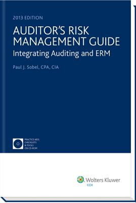 Auditor's Risk Management Guide: Integrating Auditing and ERM (2013), CIA Paul J. Sobel CPA (Author)