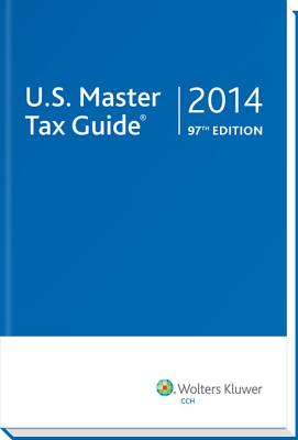 U.S. Master Tax Guide: 2014, CCH Incorporated (Author)