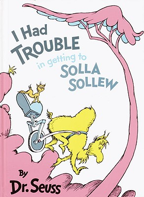 I Had Trouble In Getting To Solla Sollew (Turtleback School & Library Binding Edition), Dr. Seuss
