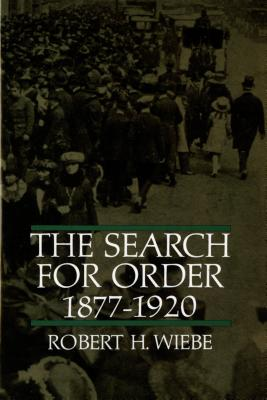 The Search for Order, 1877-1920, Wiebe, Robert H.