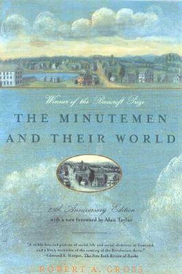The Minutemen and Their World (American Century Series), ROBERT A. GROSS
