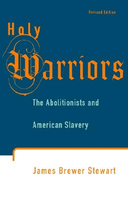 Image for Holy Warriors: The Abolitionists and American Slavery