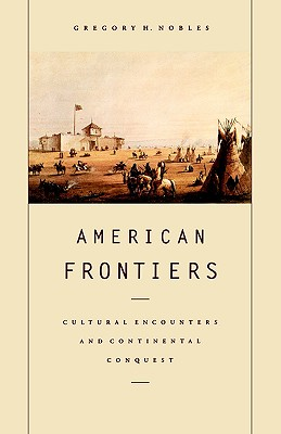 Image for American Frontiers: Cultural Encounters and Continental Conquest