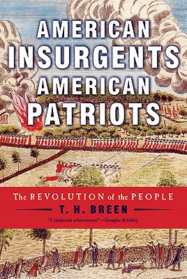 Image for American Insurgents American Patriots: The Revolution of the People