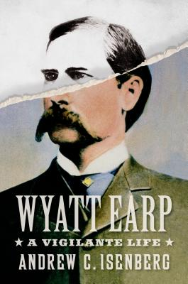 Image for Wyatt Earp: A Vigilante Life
