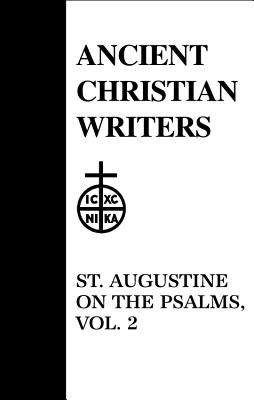 Image for St. Augustine on the Psalms, Vol. 2 (Psalms 30-37) (Ancient Christian Writers)