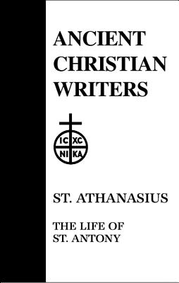 Image for 10. St. Athanasius: The Life of St. Antony (Ancient Christian Writers)