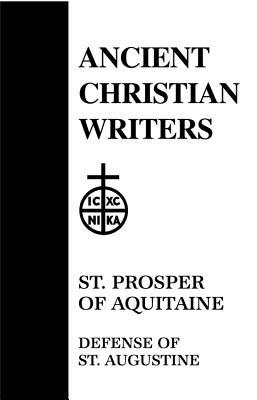 St. Prosper of Aquitaine: Defense of St. Augustine (Ancient Christian Writers 32), P. DE LETTER