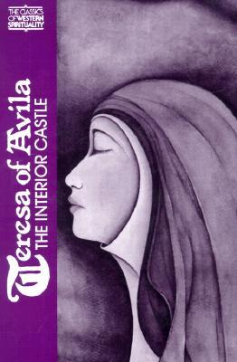 Teresa of Avila : The Interior Castle (Classics of Western Spirituality), KIERAN KAVANAUGH, ST. TERESA OF AVILA ,  TERESA OF AVILA