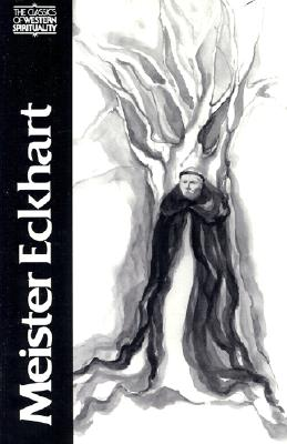 Image for Meister Eckhart : The Essential Sermons, Commentaries, Treatises, and Defense (Classics of Western Spirituality)