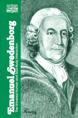 Image for Emanuel Swedenborg: The Universal Human and Soul-Body Interaction (Classics of Western Spirituality)