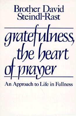 Gratefulness : The Heart of Prayer, DAVID STEINDL-RAST