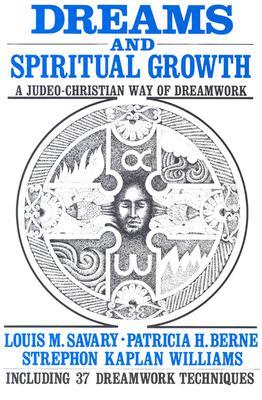 Dreams and Spiritual Growth: A Judeo-Christian Way of Dreamwork, Louis M. Savary; Patricia H. Berne; Strephon Kaplan Williams