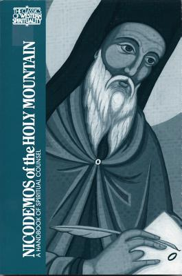 Nicodemos of the Holy Mountain : A Handbook of Spiritual Counsel (Classics of Western Spirituality), PETER A. CHAMBERAS