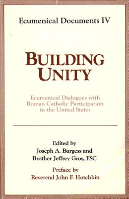 Image for Building Unity: Ecumenical Dialogue with Roman Catholic Participation (Ecumenical Documents Series)