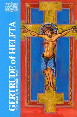 Image for Gertrude of Helfta: The Herald of Divine Love (Classics of Western Spirituality)