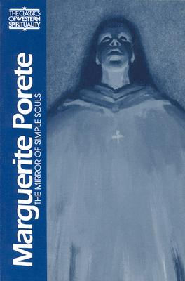 Marguerite Porete: The Mirror of Simple Souls (Classics of Western Spirituality), Ellen Babinsky