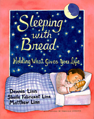 Image for Sleeping with Bread: Holding What Gives You Life