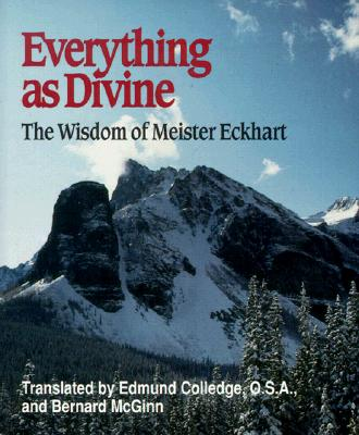 Image for Everything as Divine: The Wisdom of Meister Eckhart (Spiritual Samplers)