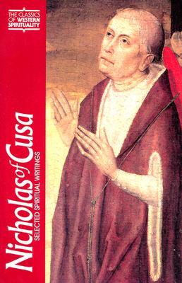 Nicholas of Cusa: Selected Spiritual Writings (Classics of Western Spirituality), H. LAWRENCE BOND, NICHOLAS OF CUSA