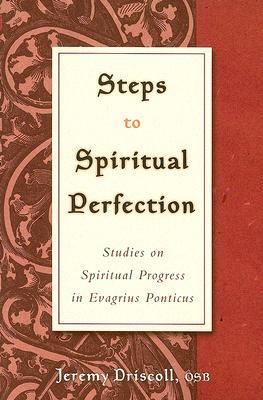 Image for Steps to Spiritual Perfection: Studies on Spiritual Progress in Evagrius Ponticus