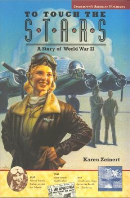 To Touch the Stars (A Story of World War II), Zeinert, Karen