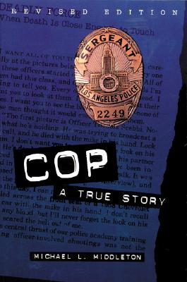 Cop : A True Story, Middleton, Michael; Middleton, Michael L.
