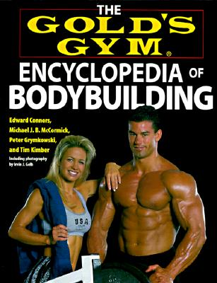 Image for The Gold's Gym Encyclopedia of Bodybuilding (Gold's Gym series)